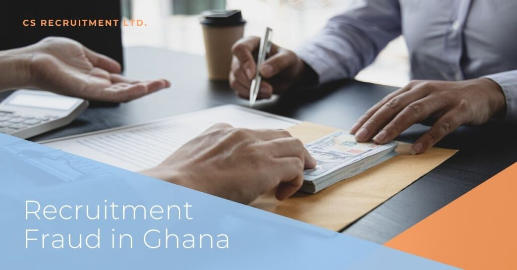 How to Prevent Recruitment Fraud in Ghana - CS Recruitment Services - Resource center